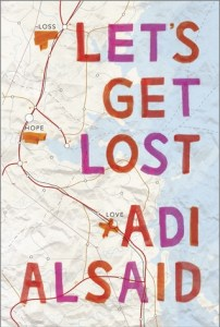 Book cover for Let's Get Lost by Adi Alsaid.