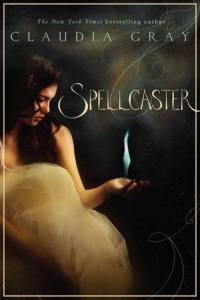 Book cover of Spellcaster by Claudia Gray.