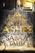 Book cover for An Ember in the Ashes by Sabba Tahir.