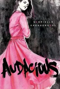 Book cover of Audacious by Gabrielle Pendergrast