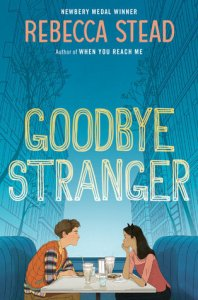 Review: Goodbye Stranger by Rebecca Stead