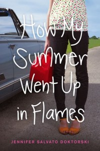 Book cover for How My Summer Went up in Flames by Jennifer Salvato Doktorski.