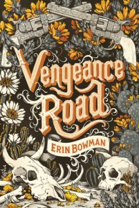 Book cover for Vengeance Road by Erin Bowman.