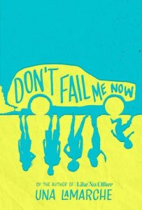 book cover for Don't Fail Me Now by Uni LaMarche.