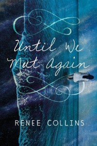Book cover for Until We Meet Again by Renee Collins.