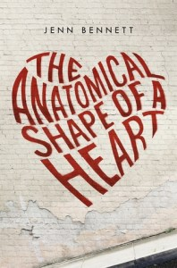 The Anatomical Shape of a Heart, Jenn Bennett