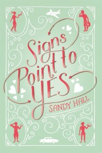 Review: Signs Point to Yes by Sandy Hall