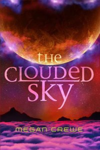 Book cover for The Clouded Sky by Megan Crewe.