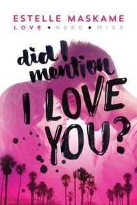 Review: Did I Mention I Love You by Estelle Maskame