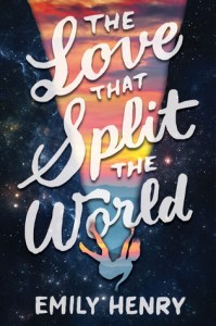 Book cover for The Love that Split the World by Emily Henry.