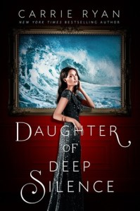 Book cover for Daughter of Deep Silence by Carrie Ryan