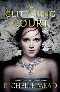 Book cover for The Glittering Court by Richelle Mead