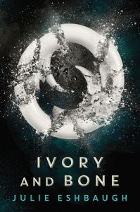 Book cover for Ivory and Bone by Julie Eshbaugh