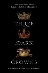 Book cover for Three Dark Crowns by Kendare Blake