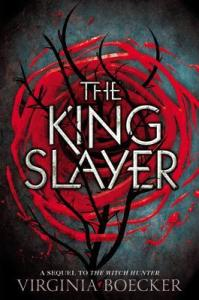 The King Slayer by Virginia Boecker.