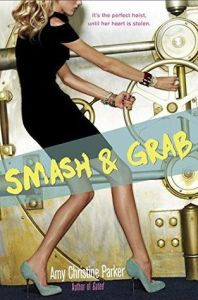 Review: Smash and Grab by Amy Christine Parker