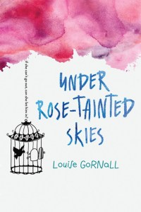 Book cover for Under Rose-Tainted Skies by Louise Gornall