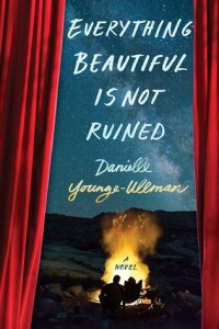 Book cover for Everything Beautiful is Not Ruined by Danielle Young-Ullman
