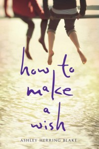 Book cover for How to Make a Wish by Ashley Herring Blake