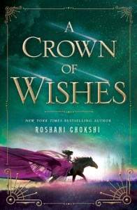 Review: A Crown of Wishes by Roshani Chokshi