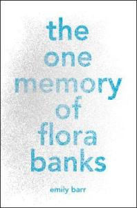 Book cover for The One Memory of Flora Banks by Emily Barr