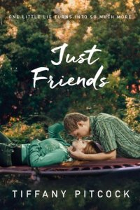 Book cover for Just Friends by Tiffany Pitcock
