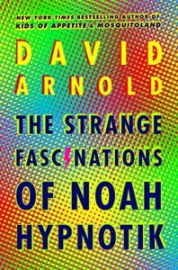 Review: The Strange Fascinations of Noah Hypnotik by David Arnold