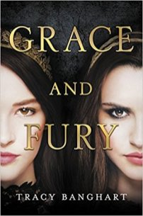 Book cover for Grace and Fury by Tracy Banghart