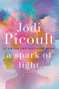 Review: A Spark of Light by Jodi Picoult