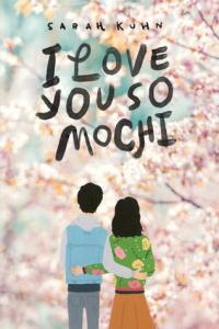 Wishlist Wednesday: I Love You So Mochi by Sarah Kuhn