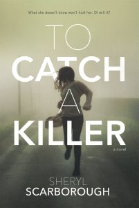 To Catch a Killer Sheryl Scarborough