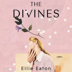 Audiobook Review: The Divines by Ellie Eaton