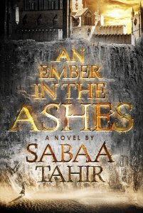 Review: An Ember in the Ashes by Sabaa Tahir