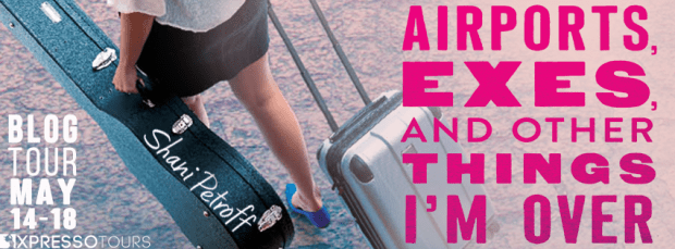 Airports, Exes, and Other Things I'm Over: Review & Giveaway