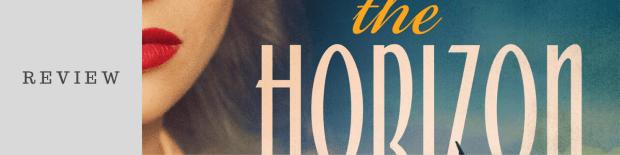 Review: Beyond the Horizon by Ella Carey
