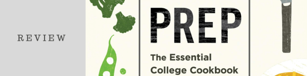 Review: Prep: The Essential College Cookbook
