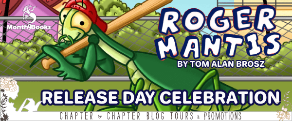 Book Blitz & Giveaway: Roger Mantis by Tom Alan Brosz