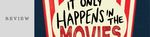 Review: It Only Happens in the Movies