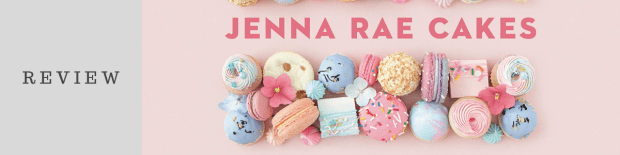 Cookbook: Jenna Rae Cakes and Sweet Treats