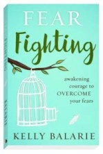 Fear Fighting by Kelly Balarie
