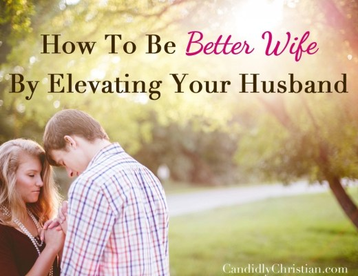 How to be a better wife by elevating your husband