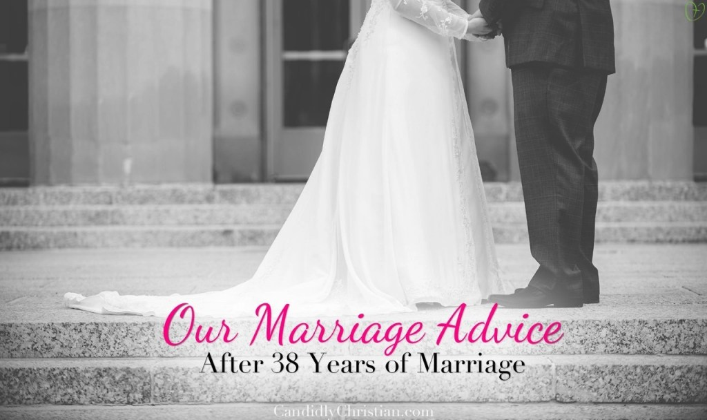Our Marriage Advice (after 38 years of marriage)