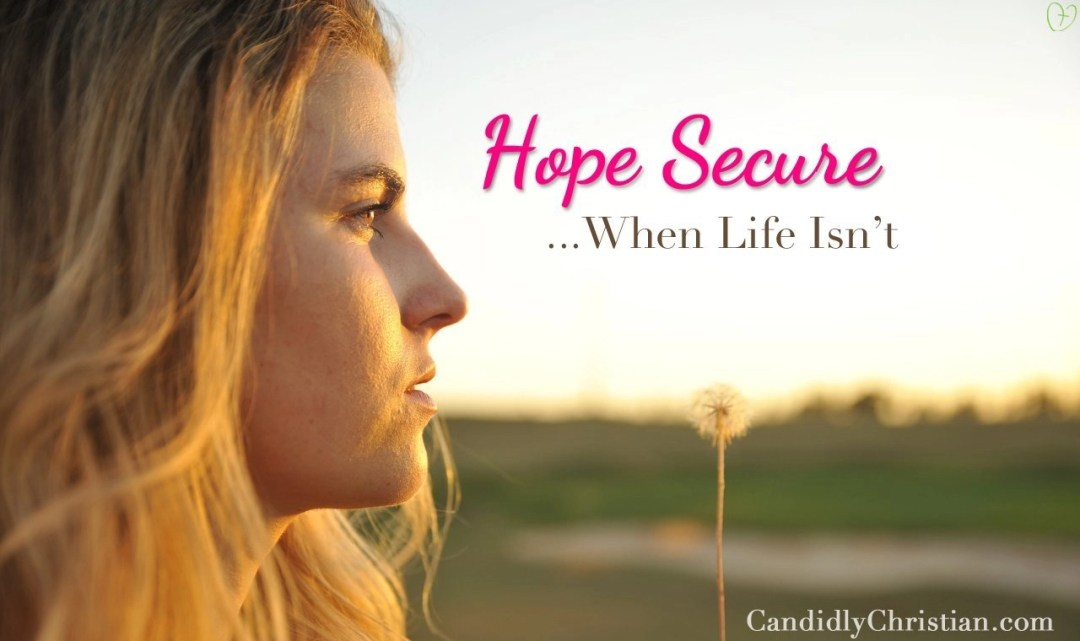 Hope secure when life isn't with Denise Pass