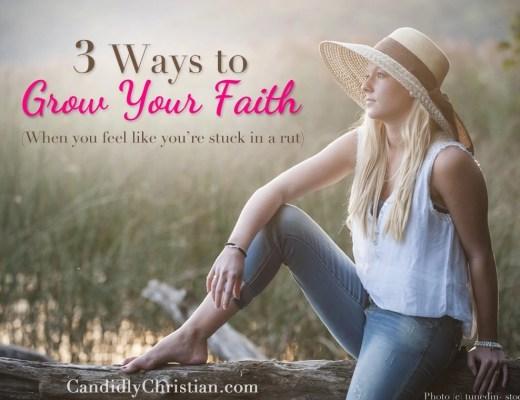 3 Ways to Grow Your Faith