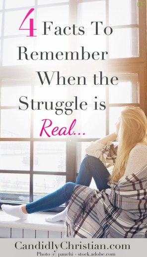 4 facts to remember when the struggle is real...
