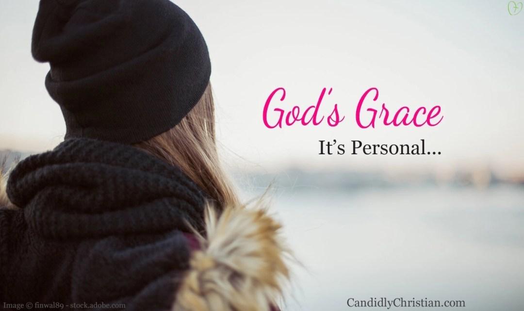God's Grace... it's personal