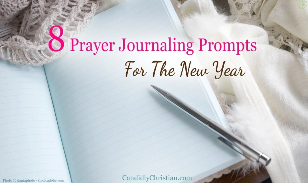 8 Prayer Journaling Prompts for the New Year