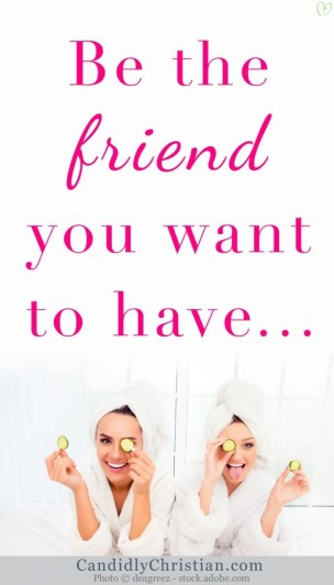 True Friends... be the friend you want to have.