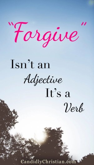 """Forgive"" isn't an adjective, it's a verb..."