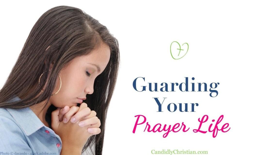 Guarding Your Prayer Life